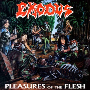 Exodus Pleasures Of The Flesh original cover