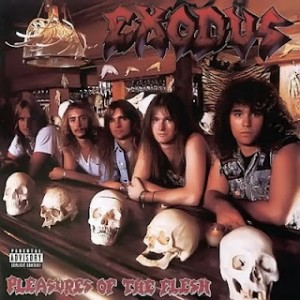 Exodus - Pleasures Of The Flesh (1987)