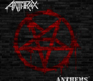 "Record Review- ANTHRAX, ""Anthems"" EP (MRI, Megaforce Records)"