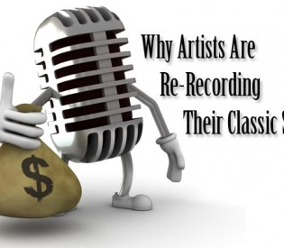 Why Artists Are Re-Recording Their Classic Songs