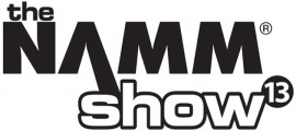 NAMM Show 2013 | January 24-27 | Anaheim, CA