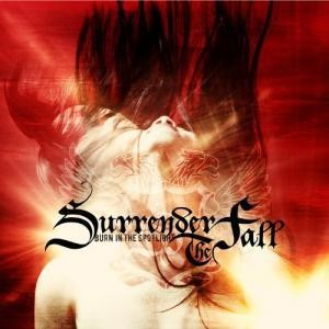 "Surrender The Fall's truly great album ""Burn In the Spotlight"" was one of the best records of 2012"