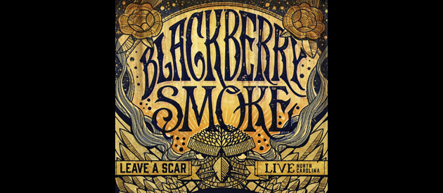 Album Review – Blackberry Smoke – Leave A Scar Live In North Carolina – 3 Legged Records