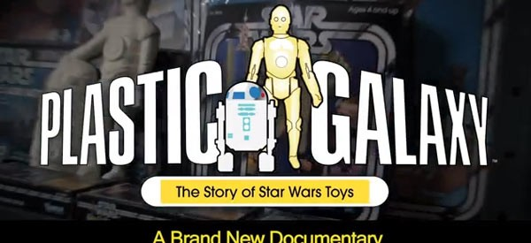 DVD Review-  Plastic Galaxy- The Story of Star Wars Toys