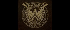 Album Review – Shaman's Harvest – Smokin' Hearts & Broken Guns – Mascot Label Group