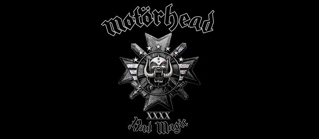 Album Review – Motörhead – Bad Magic – UDR Music