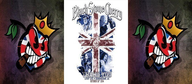 DVD Review – Black Stone Cherry – Thank You: Livin' Live, Birmingham UK October 30, 2014 – Eagle Rock Entertainment