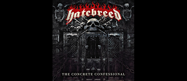 Album Review – Hatebreed – The Concrete Confessional – Nuclear Blast Records