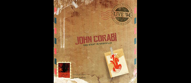 JOHN CORABI TO RELEASE LIVE 94 (ONE NIGHT IN NASHVILLE) VIA RAT PAK RECORDS ON FEBRUARY 16th